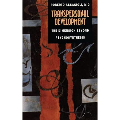 """beyond development development psychosynthesis transpersonal A brief history of transpersonal psychology  to the human psyche led to the development of humanistic  name transhumanistic, or """"reaching beyond humanistic ."""