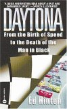 Daytona: From the Birth of Speed to the Death of the Man in Black Ed Hinton