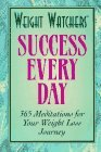 Weight Watchers Success Every Day: 365 Meditations for Your Weight Loss Journey  by  Weight Watchers