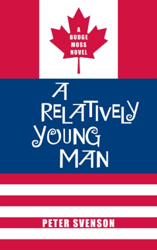 A Relatively Young Man: A Budge Moss Novel  by  Peter Svenson
