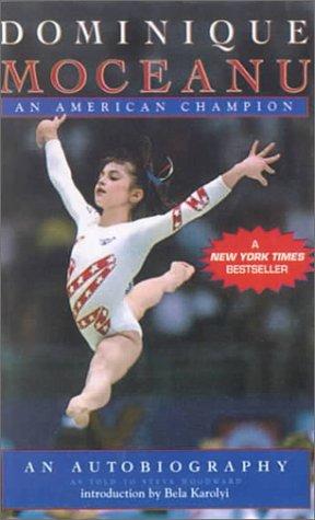 Dominique Moceanu:  An American Champion:  An Autobiography Dominique Moceanu