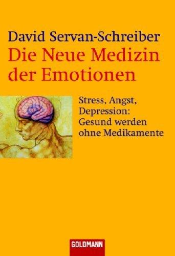 Die Neue Medizin Der Emotionen  by  David Servan-Schreiber