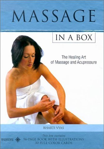 Massage In A Box: The Healing Art Of Massage And Acupressure Bharti Vyas