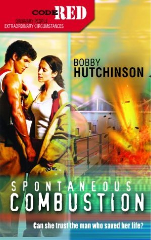 Spontaneous Combustion (Code Red #1)  by  Bobby Hutchinson