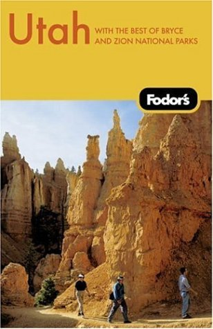 Fodors Utah, 2nd Edition  by  Fodors Travel Publications Inc.