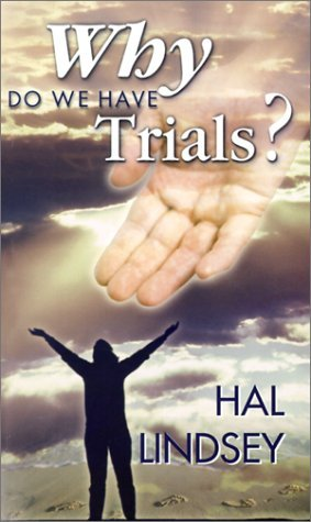 Why Do We Have Trials?  by  Hal Lindsey