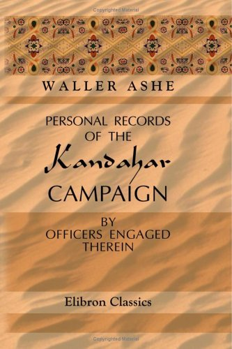 Personal Records of the Kandahar Campaign Waller Ashe