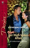 Her High-Stakes Affair (What Happens In Vegas...) (Silhouette Desire #1714)  by  Katherine Garbera