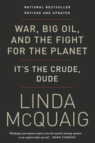 War, Big Oil and the Fight for the Planet: Its the Crude, Dude Linda McQuaig