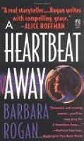 A Heartbeat Away  by  Barbara Rogan
