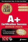 A+ Certification Success Bonus Pack: Exam: 220 221 & 220 222 with CDROM [With 2 CDROMs]  by  Michael A. Pastore