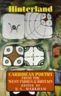 Hinterland: Caribbean Poetry from the West Indies and Britain  by  E.A. Markham