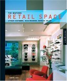 The Inspired Retail Space: Attract Customers, Build Branding, Increase Volume Corinna Dean