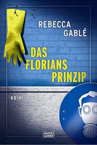 Das Floriansprinzip  by  Rebecca Gablé