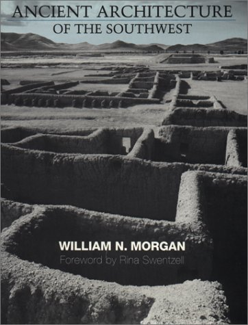 Ancient Architecture Of The Southwest William N. Morgan