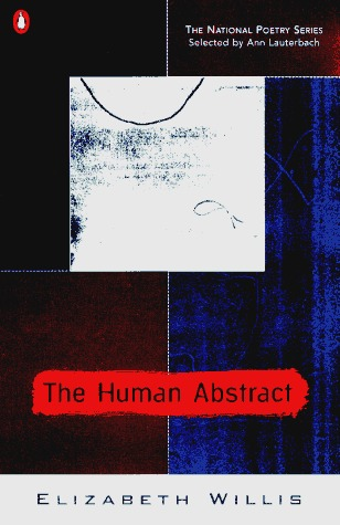 The Human Abstract  by  Elizabeth Willis