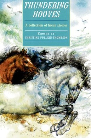 Thundering Hooves: A Collection of Horse Stories  by  Christine Pullein-Thompson
