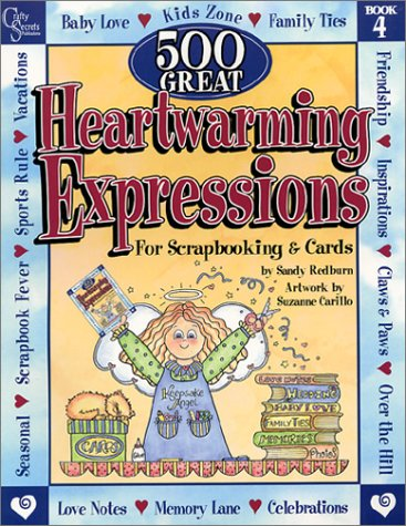 500 Great Heartwarming Expressions For Scrapbooking & Cards Sandy Redburn