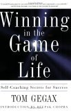 Winning In The Game Of Life: Self Coaching Secrets For Success  by  Tom Gegax