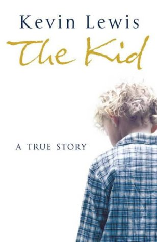 The Kid: A True Story Kevin  Lewis