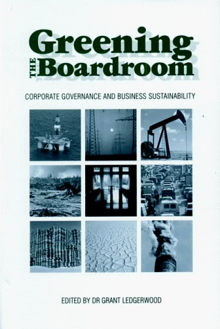 Greening the Boardroom: Corporate Governance and Business Sustainability Grant Ledgerwood