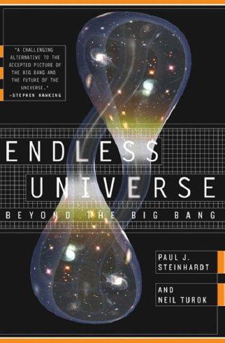 Endless Universe: Beyond The Big Bang Paul J. Steinhardt