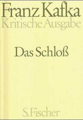Das Schloß. Kritische Ausgabe. Text- und Apparatband  by  Franz Kafka