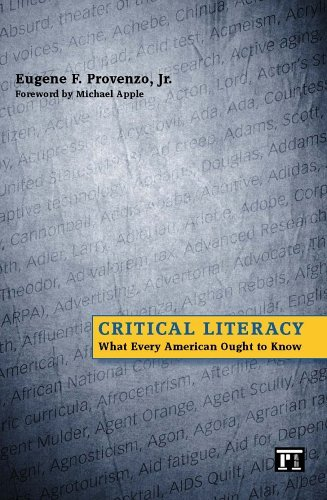 Critical Literacy: What Every American Ought to Know  by  Eugene F. Provenzo Jr.
