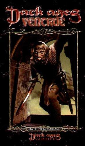 Dark Ages: Ventrue (Dark Ages Clan Novel, #12)  by  Mathew McFarland