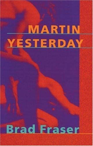 Martin Yesterday Brad Fraser