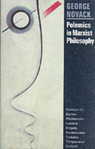 Pragmatism Versus Marxism: An Appraisal of John Deweys Philosophy George Edward Novack