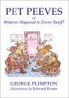Pet Peeves, Or, Whatever Happened To Doctor Rawff? George Plimpton
