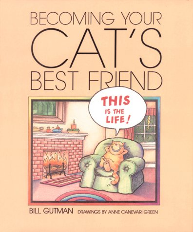 Becoming Your Cats Best Friend  by  Bill Gutman