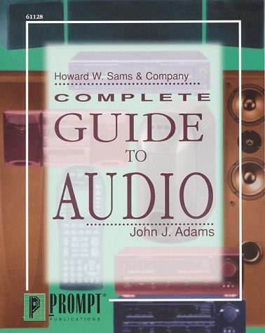 Complete Guide to Audio John J. Adams