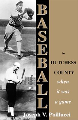 Baseball in Dutchess County: When It Was a Game  by  Rutledge Books