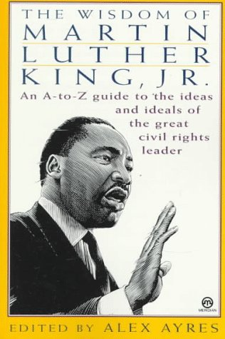 The Wisdom of Martin Luther King, Jr. Alex Ayres