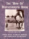 The How-To Horseshoeing Book Christy West