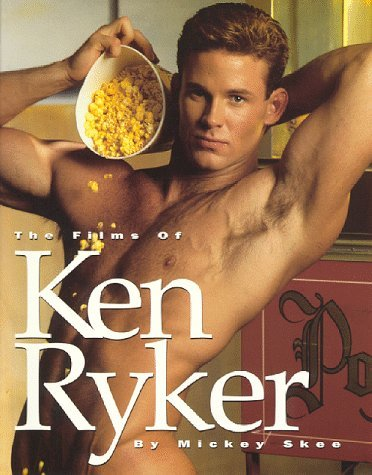 The Films of Ken Ryker: A Tribute to the Gay Porn Superstar Mickey Skee