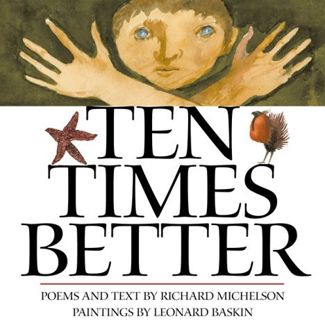 Ten Times Better  by  Richard Michelson