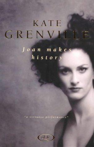 Joan Makes History Kate Grenville