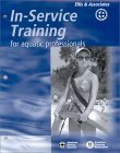 In-Service Training for Aquatic Professionals [With CDROM]  by  Bruce M. Carney