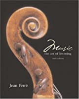 Looseleaf for Music: The Art of Listening  by  Jean Ferris