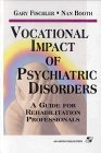 Vocational Impact Of Psychiatric Disorders: A Guide For Rehabilitation Professionals  by  Gary L. Fischler