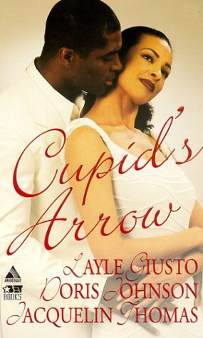 Cupids Arrow: Maleka and The Sheik/A Passionate Moment/Heart To Heart  by  Layle Giusto