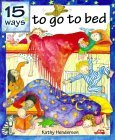 15 Ways to Go to Bed Kathy Henderson