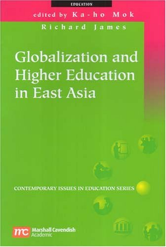 Globalization And Higher Education In East Asia Richard James