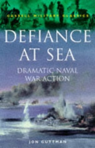 Defiance At Sea: Dramatic Naval War Action  by  Jon Guttman