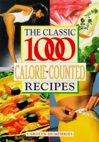 The Classic 1000 Calorie-Counted Recipes  by  Carolyn Humphreys
