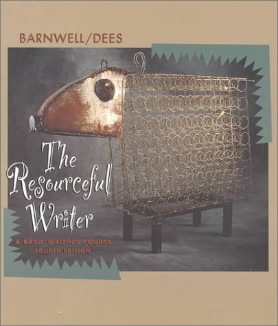 The Resourceful Writer: A Basic Writing Course William H. Barnwell