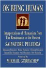 On Being Human: Interpretations Of Humanism From The Renaissance To The Present  by  Salvatore Puledda